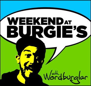 Listen to and downloads all episodes of Wordburglar's Podcast here: http://www.modernsuperior.com/category/podcasts/weekend-at-burgies/