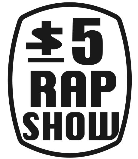 5 Dollar Rap Show Logo 1